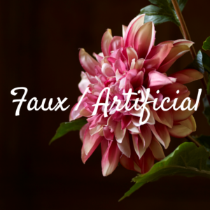 Faux / Artificial